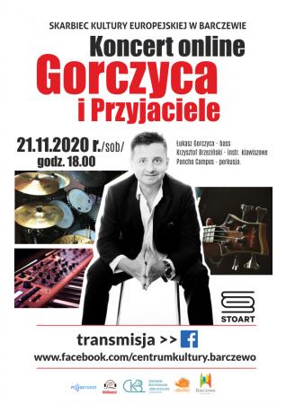 Gorczyca i przyjaciele 21 listopada /sob/ 2020 r. godz.  18.00 Transmisja >>> www.facebook.com/centrumkultury.barczewo